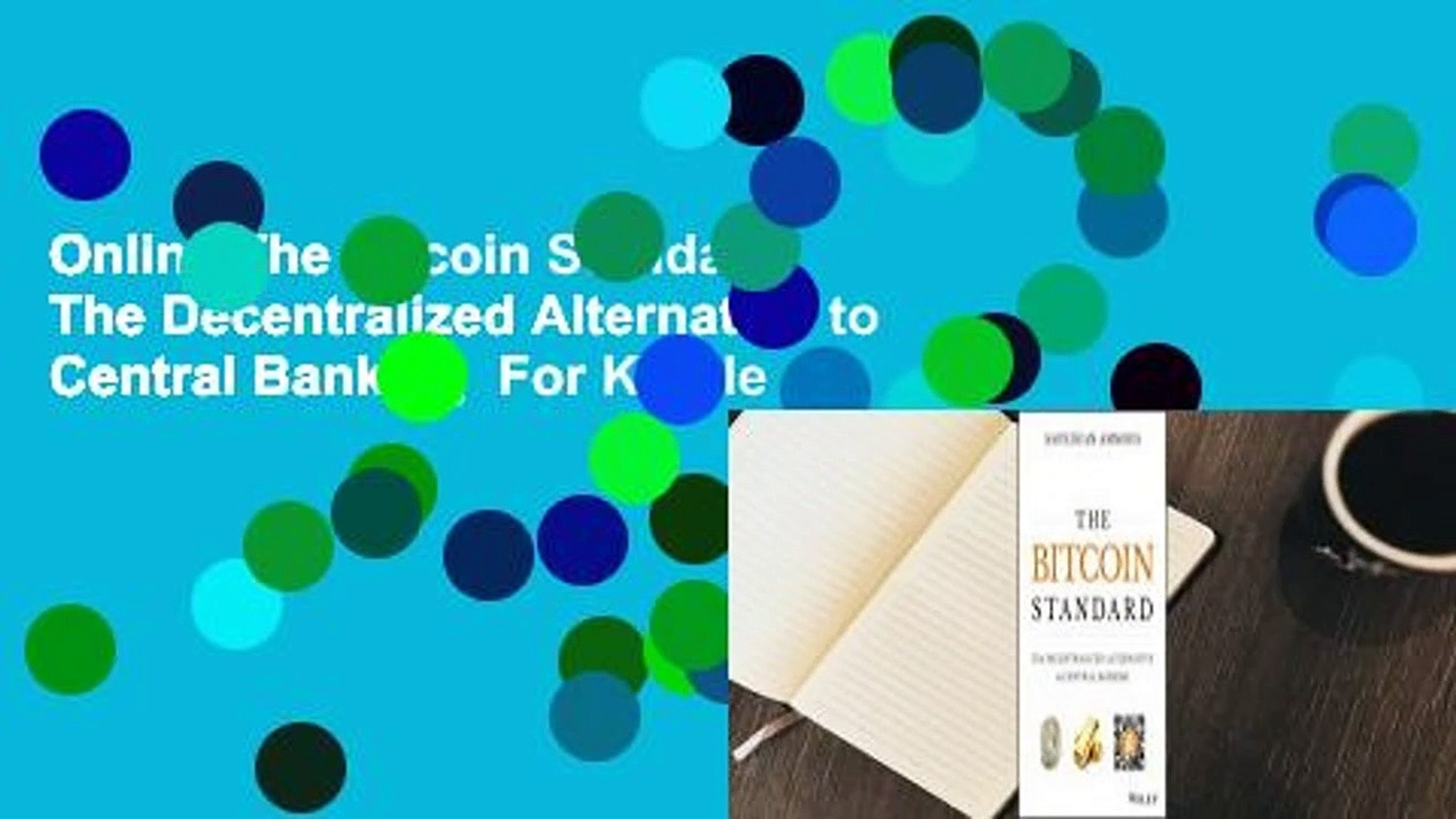 Online The Bitcoin Standard: The Decentralized Alternative to Central Banking  For Kindle