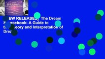 [NEW RELEASES]  The Dream Sourcebook: A Guide to the Theory and Interpretation of Dreams