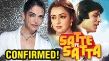 CONFIRMED! Deepika Padukone In Satte Pe Satta Remake | Rohit Shetty | Farah Khan | Hrithik Roshan