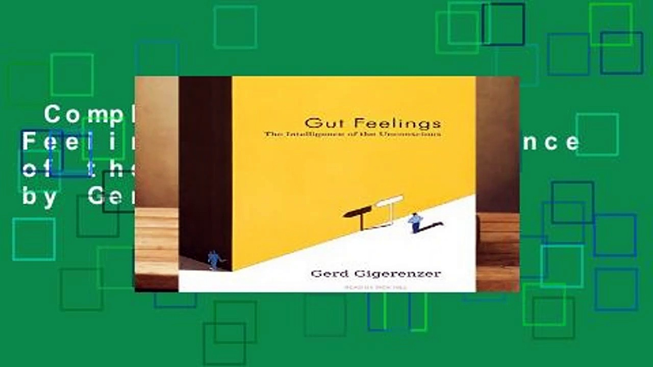 Complete acces  Gut Feelings: The Intelligence of the Unconscious by Gerd Gigerenzer