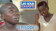 LES SOUS COUVERT- épisode 1