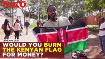 Would you burn the Kenyan flag for money?