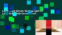 Large-Scale Scrum: Scaling Agile for Large & Multisite Development