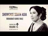 Mohabbat Karne Wale | Iqbal Bano | Showcase South Asia - Vol.15
