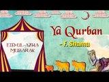 Eid Special | Ya Qurban | Eid ul Azha 2017 | F. Shama Songs