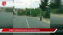 Arnavutköy'de araba tekerleği küçük çocuğa böyle çarptı
