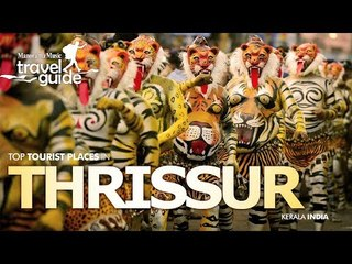 THRISSUR TRAVEL GUIDE  / KERALA TOURISM / INDIA