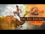 Bali Bali Bahubali | Lyric Video | Bahubali 2 The Conclusion | Prabhas | Anushka | Manorama Music