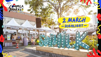 Soimilk Summer Market: 2 Mar Highlight