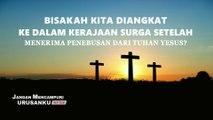 Film Rohani Terbaru - Klip Film JANGAN MENCAMPURI URUSANKU (3)Bisakah kita Diangkat ke Dalam Kerajaan Surga Setelah Menerima Penebusan Dari Tuhan Yesus?