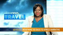 Redefining the 'Go back to Africa' narrative [Travel]