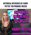 Historical References In 'Harry Potter' You Probably Missed