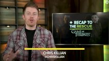 GAME OF THRONES Season 8, Episode 3 - Recap to the Rescue