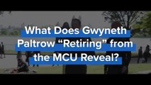 "What Does Gwyneth Paltrow ""Retiring"" Mean for the MCU?! - ONE SHOT"