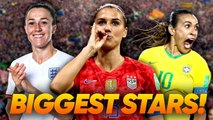 10 Biggest Stars Of The Women's World Cup!