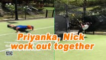 Priyanka Chopra, Nick Jonas work out together