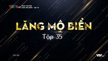Lăng Mộ Biển Tập 35 (Lồng Tiếng) - Phim Hoa NGữ