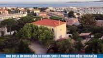 La Minute Immo : une bulle immobilière se forme sur le pourtour méditerranéen
