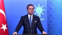 """AK Parti Sözcüsü Çelik: """"Türkiye'nin milli muhalefet konusunda çok ciddi bir cari açığı vardır"""""""