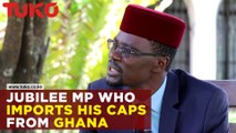 The MP who imports caps from Ghana.