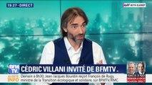 """Cédric Villani: """"J'ai entendu des reproches et des menaces à mon égard"""""""