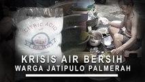 Krisis Air Bersih Warga Jatipulo Palmerah