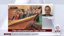 EU pide cadena perpetua más 30 años de cárcel para 'El Chapo'