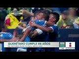 Gallos Blancos cumple 69 años en el futbol mexicano | Noticias con Francisco Zea