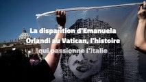 La disparition d'Emanuela Orlandi au Vatican, l'histoire qui passionne l'Italie