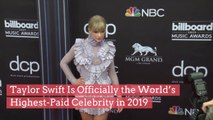 Taylor Swift Is Officially the World's Highest-Paid Celebrity in 2019