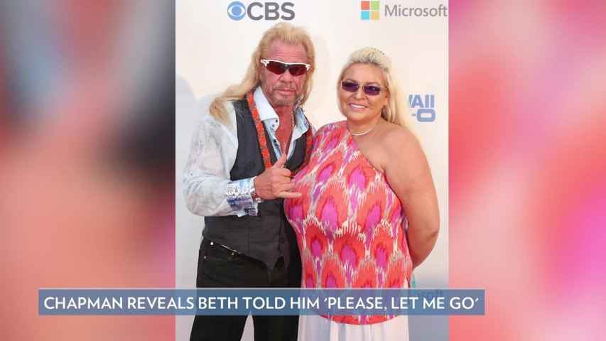 Dog the Bounty Hunter Says Beth Chapman Told Him 'Let Me Go' in Final Moments Before Death