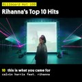 Rihanna's Top 10 Hits