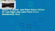 About For Books  Jazz Piano Solos Volume 27  Late Night Jazz (Jazz Piano Solos (Numbered))  Best