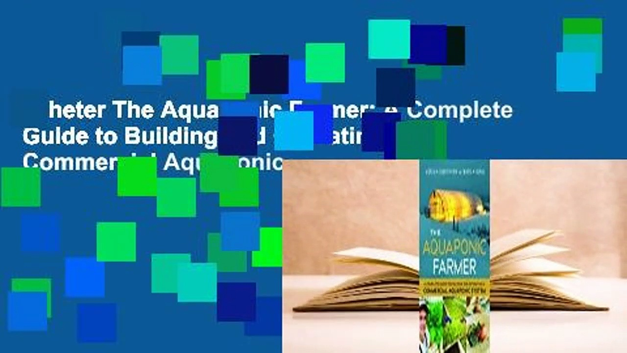 acheter The Aquaponic Farmer: A Complete Guide to Building and Operating a Commercial Aquaponic