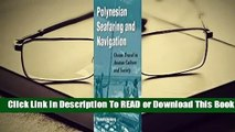 Online Polynesian Seafaring and Navigation: Ocean Travel in Anutan Culture and Society  For Kindle