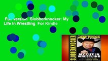 Full version  Slobberknocker: My Life in Wrestling  For Kindle