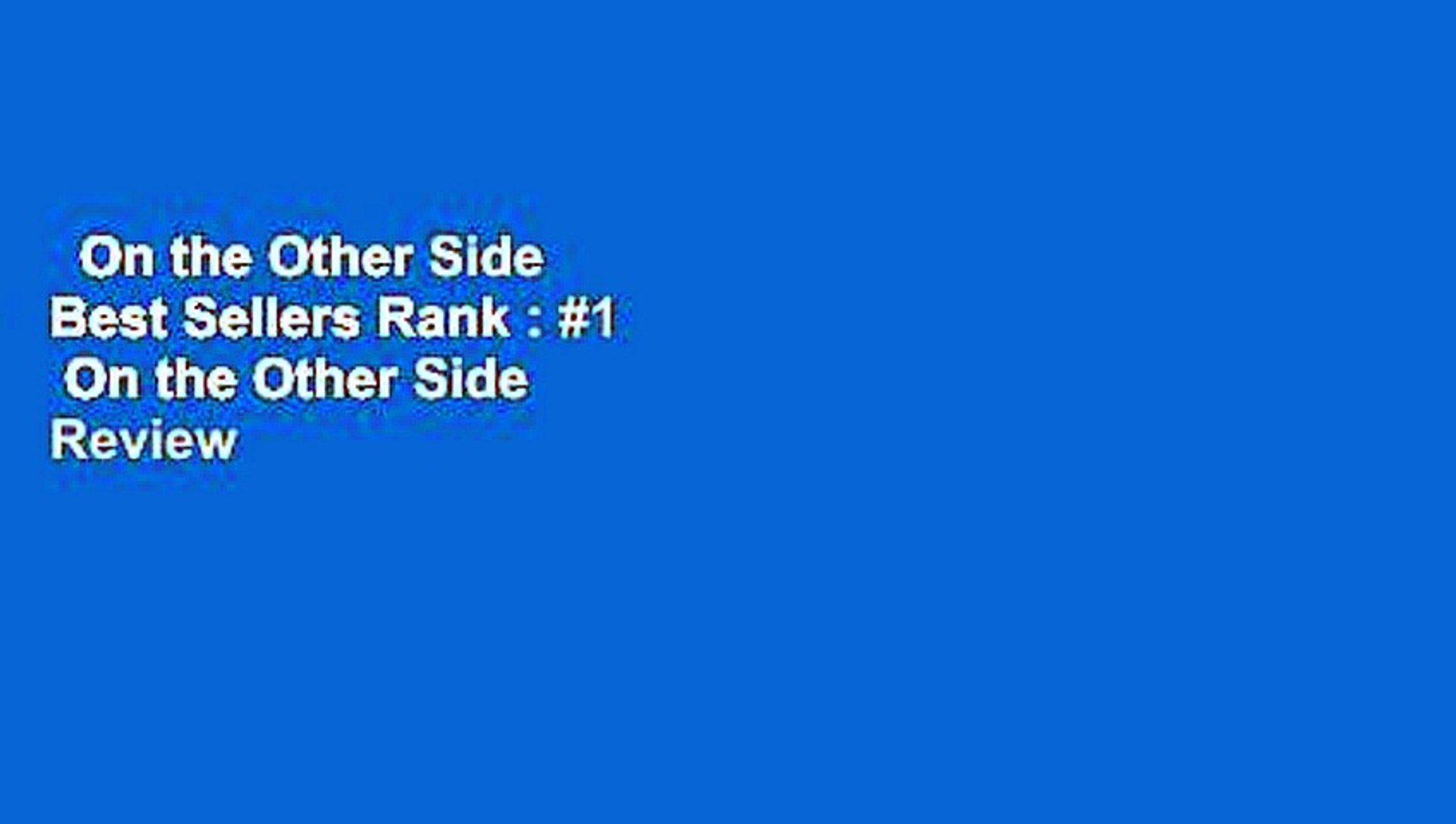 On the Other Side  Best Sellers Rank : #1  On the Other Side  Review