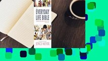 Full E-book The Everyday Life Bible: The Power of God's Word for Everyday Living  For Online