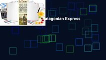 Full E-book The Old Patagonian Express  For Kindle