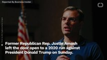 GOP Defector Amash Won't Rule Out Primarying Trump