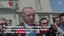 Turkey's Erdogan Axes Central Bank Governor