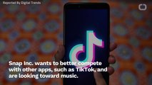 Snap Wants To Get More Music Rights For To Compete Against TikTok