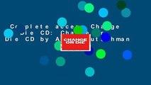 Complete acces  Change or Die CD: Change or Die CD by Alan Deutschman
