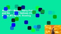 About For Books  Harry Potter and the Deathly Hallows (Harry Potter, #7) by J.K. Rowling