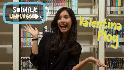 Soimilk Unplugged: Valentina Ploy