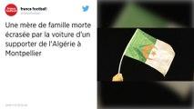 Montpellier : Un supporter de l'Algérie fauche une famille en voiture, un mort et deux blessés