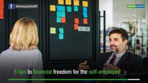 Self-employed? Here are five steps to your financial freedom
