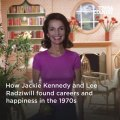 How Jackie Kennedy and Lee Radziwill Found Careers in the 1970s