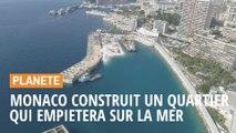 Monaco construit un nouveau quartier qui empiétera sur la mer