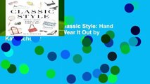 Trial New Releases  Classic Style: Hand It Down, Dress It Up, Wear It Out by Kate Schelter